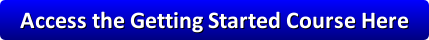 Access the Getting Started Course Here